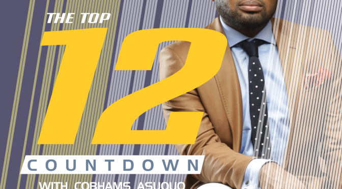 "What's new on ""The Top 12 Countdown with Cobhams Asuquo"""